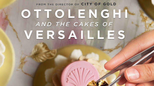 """Food, Art, Culture:  Check Out """"Ottolenghi and the Cakes of Versailles"""""""
