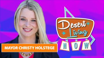 Desert Living Now: Palm Springs Mayor Christy Holstege