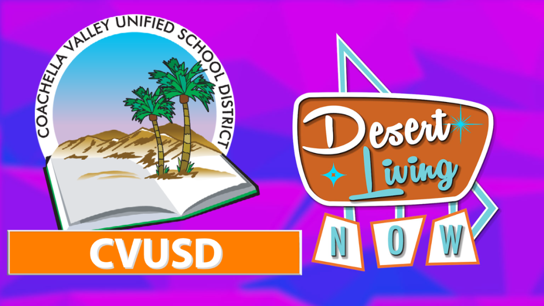 Desert Living Now: CVUSD #3